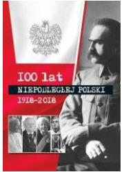 100 lat niepodłegłej Polski 1918-2018 - okładka książki