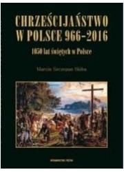 Chrześcijaństwo w Polsce 966-2016 - okładka książki