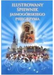 Ilustrowany śpiewnik Jasnogórskiego - okładka książki