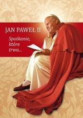 Jan Paweł II. Spotkanie, które - okładka książki