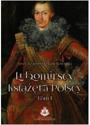 Lubomirscy. Książęta polscy. Tom - okładka książki