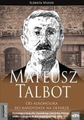 Mateusz Talbot. Od alkoholika do - okładka książki