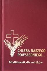 Modlitewnik - Chleba Naszego Powszedniego... - okładka książki