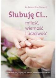 Ślubuję Ci... miłość, wierność - okładka książki