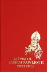 Ze Świętym Janem Pawłem II przez - okładka książki