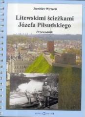Litewskimi ścieżkami Józefa Piłsudskiego - okładka książki