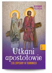 Utkani Apostołowie. Cud zapisany - okładka książki