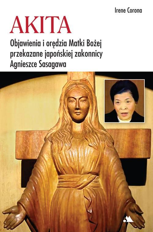 Akita. Objawienia i orędzia Matki - okładka książki