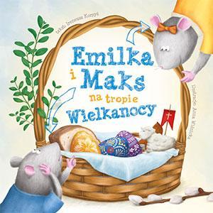 Emilka i Maks na tropie Wielkanocy - okładka książki