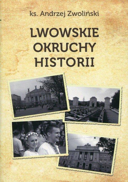 Lwowskie okruchy historii - okładka książki