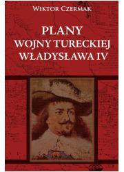 Plany wojny tureckiej Władysława - okładka książki
