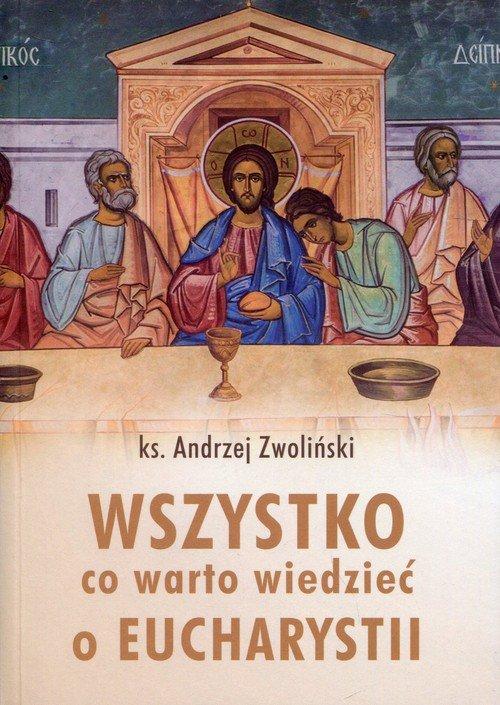 Wszystko, co warto wiedzieć o Eucharystii - okładka książki