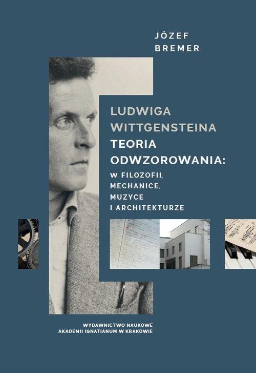 Ludwiga Wittgensteina teoria odwzorowania: - okładka książki