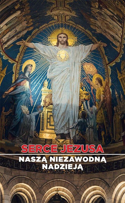 Serce Jezusa naszą niezawodną nadzieją - okładka książki