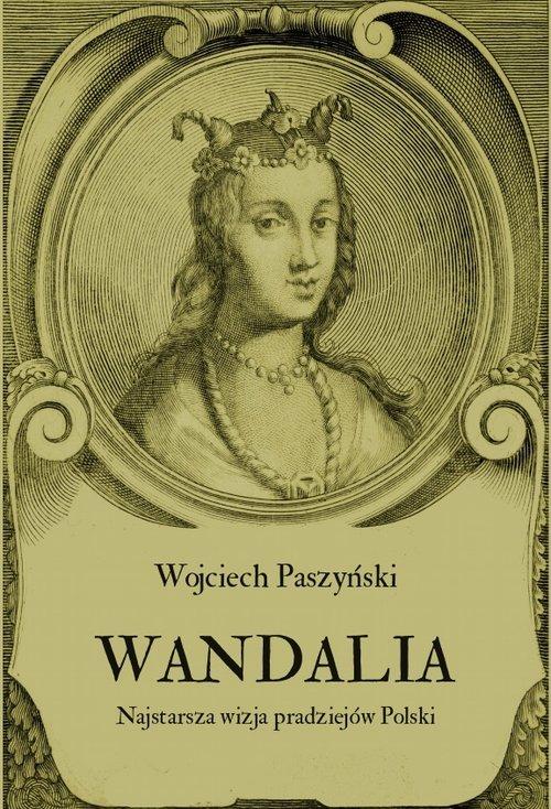 Wandalia. Najstarsza wizja pradziejów - okładka książki