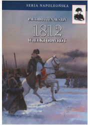 1812. Wielki odwrót. Seria napoleońska - okładka książki
