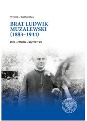Brat Ludwik Muzalewski (1883‒1944). - okładka książki