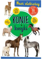 Konie i kucyki. Nasi ulubieńcy - okładka książki