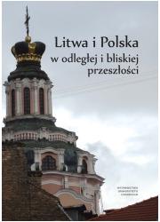 Litwa i Polska w odległej i bliskiej - okładka książki