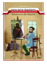 Polscy święci. Bohaterowie dla - okładka książki