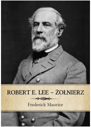 Robert E. Lee - Żołnierz - okładka książki
