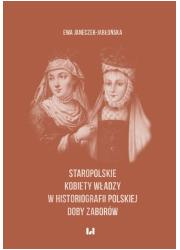 Staropolskie kobiety władzy w historiografii - okładka książki