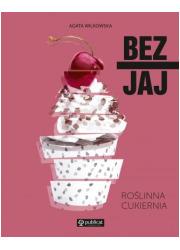 Bez jaj. Roślinna cukiernia - okładka książki