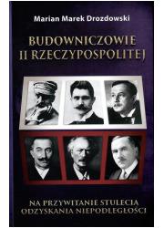 Budowniczowie II Rzeczypospolitej - okładka książki
