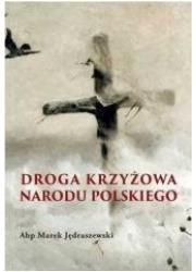 Droga krzyżowa narodu Polskiego - okładka książki