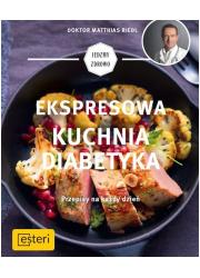 Ekspresowa kuchnia diabetyka. Przepisy - okładka książki