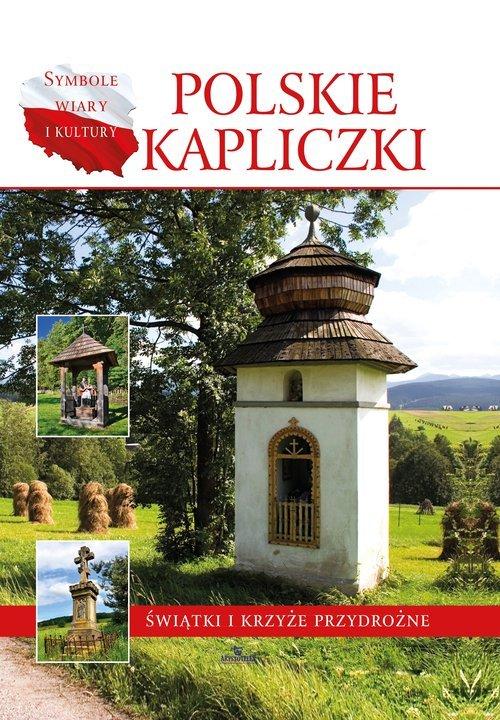 Polskie kapliczki. Świątki i krzyże - okładka książki