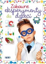 Zabawne eksperymenty dla dzieci - okładka książki