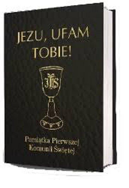 Jezu, ufam Tobie! Pamiątka Pierwszej - okładka książki