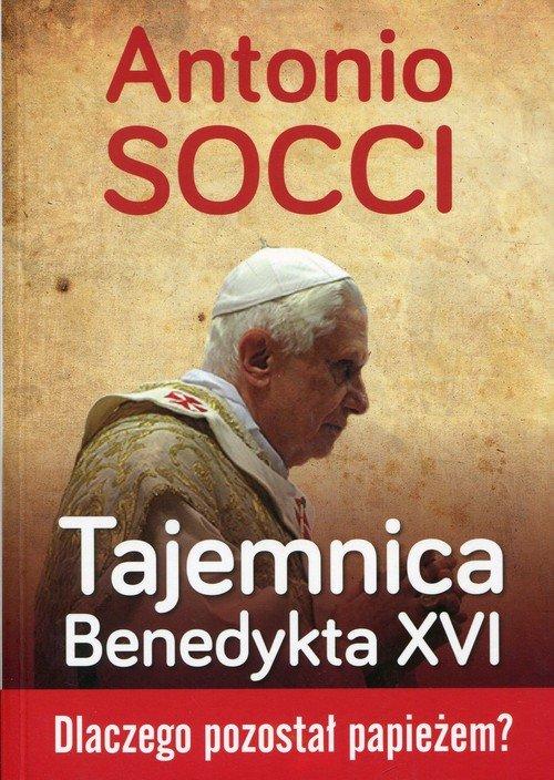 Tajemnica Benedykta XVI. Dlaczego - okładka książki