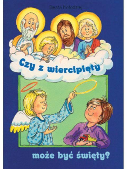 Czy z wiercipięty może być święty? - okładka książki