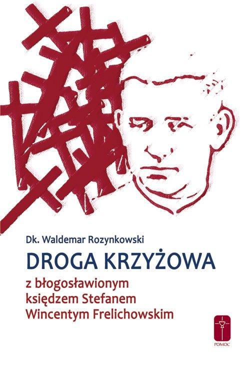 Droga krzyżowa z bł. ks. Wincentym - okładka książki