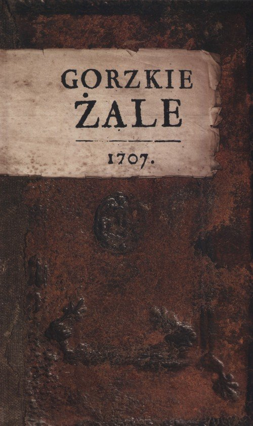 Gorzkie żale 1707 - okładka książki