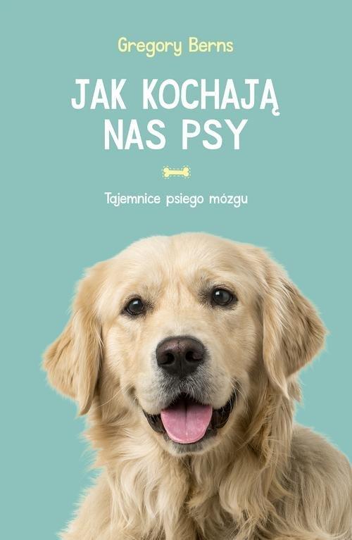 Jak kochają nas psy - okładka książki