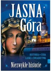 Jasna Góra. Niezwykłe historie - okładka książki