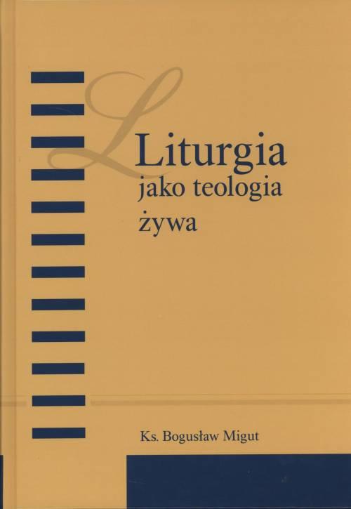Liturgia jako teologia żywa - okładka książki