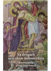 Na drogach uczynków miłosierdzia. - okładka książki