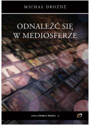 Odnaleźć się w mediosferze - okładka książki