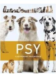 Psy. Ilustrowany przewodnik - okładka książki