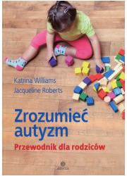Zrozumieć autyzm. Przewodnik dla - okładka książki
