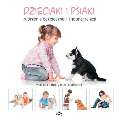 Dzieciaki i psiaki. Tworzenie bezpiecznej - okładka książki