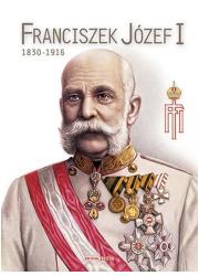 Franciszek Józef I 1830-1916 - okładka książki