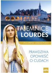 Tajemnice Lourdes. Prawdziwa opowieść - okładka książki