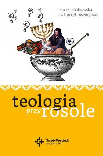 Teologia przy rosole - okładka książki