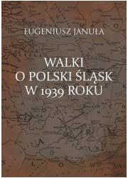 Walki o polski Śląsk w 1939 roku - okładka książki