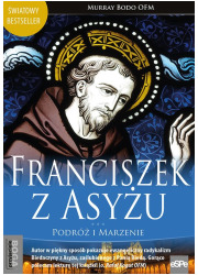 Franciszek z Asyżu. Podróż i marzenie - okładka książki